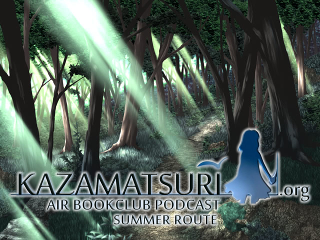 Kazamatsuri.org AIR Bookclub Podcast Part 5: Summer Route