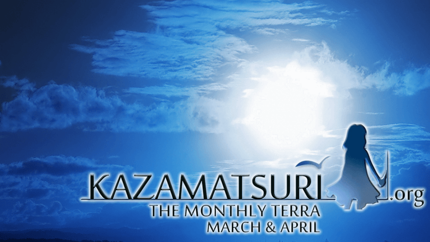 Kazamatsuri.org Podcast: The Monthly Terra March & April 2015